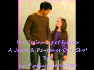 The Beginning of Forever {A Jacob Renesmee One-Shot 3/3}
